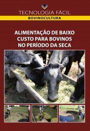 Alimentação de baixo custo para bovinos no período da seca