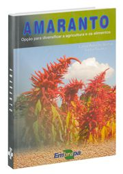 Amaranto - Opção para Diversificar a Agricultura e os Alimentos
