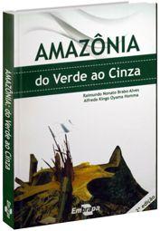 Amazônia - do Verde ao Cinza