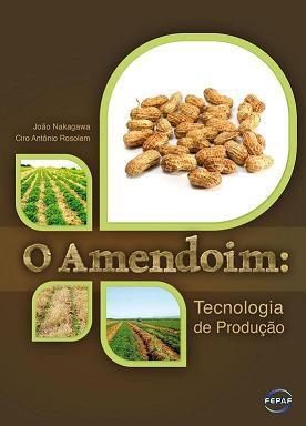 Amendoim, O - Tecnologia de Produção