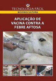 Aplicação de vacina contra a febre aftosa