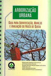 Arborização Urbana - Guia Para Identificação, Manejo e Avaliação do Risco de Queda