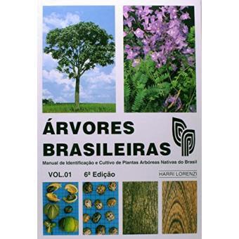 Árvores Brasileiras - Manual de Identificação e Cultivo de Plantas Arbóreas Nativas do Brasil - Vol. 01