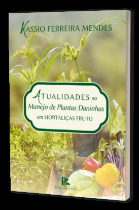 Atualidades no Manejo de Plantas Daninhas em Hortaliças Fruto
