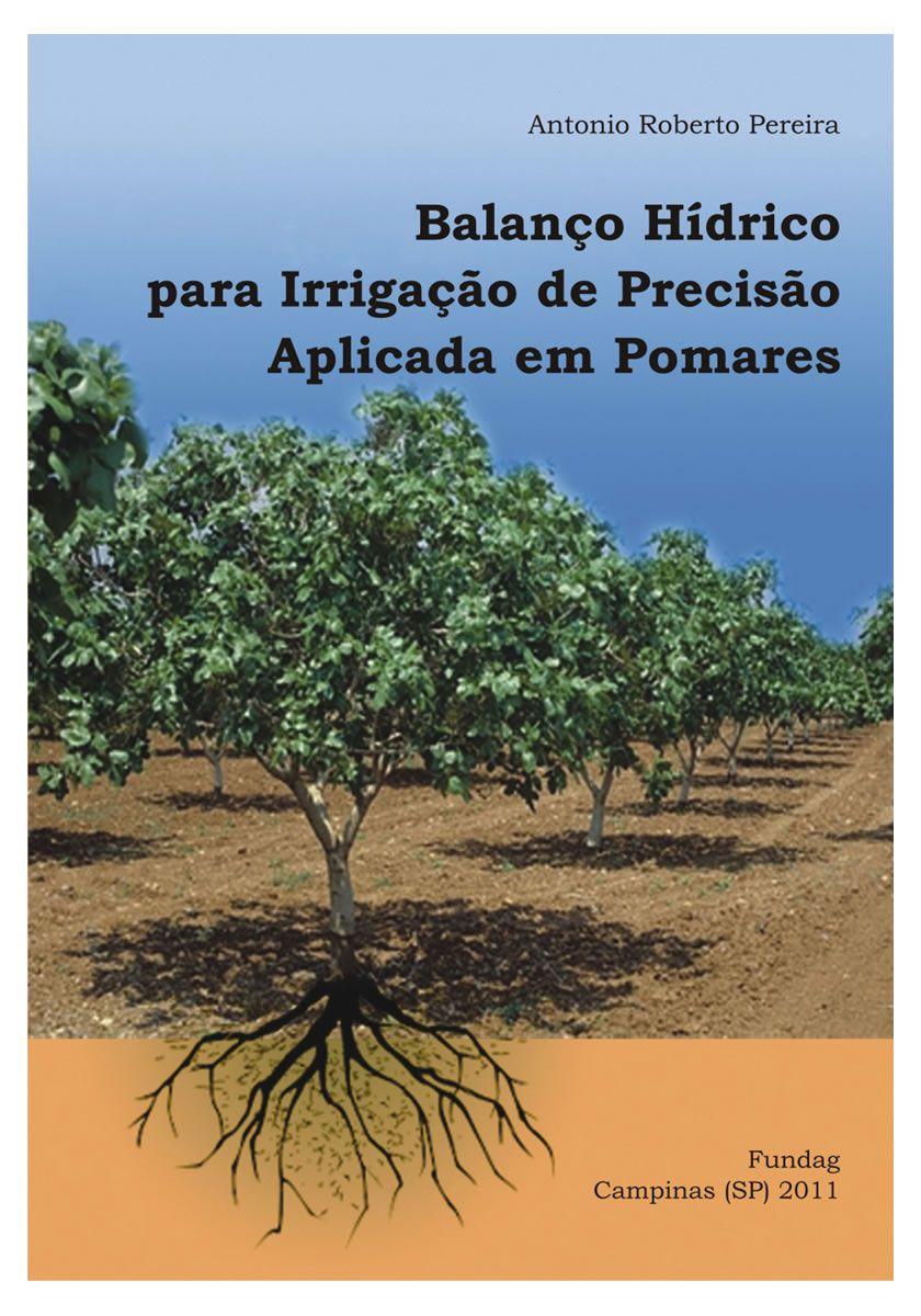 Balanço Hídrico Para Irrigação de Precisão Aplicada em Pomares