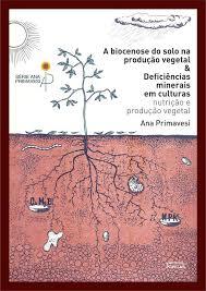 Biocenose do Solo na Produção Vegetal & Deficiências Minerais em Culturas - Nutrição e Produção Vegetal