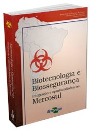 Biotecnologia e Biossegurança - Integração e Oportunidades no Mercosul