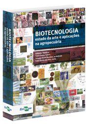 Biotecnologia - Estado da Arte e Aplicações na Agropecuária