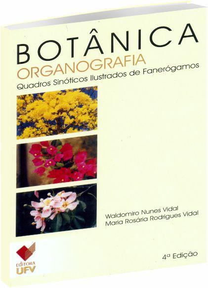 Botânica Organografia - Quadros Sinóticos Ilustrados de Fanerógamos