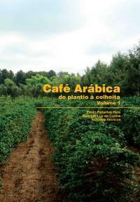 Café Arábica do Plantio a Colheita - Vol. 01