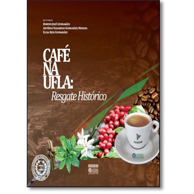 Café na Ufla - Resgate Histórico