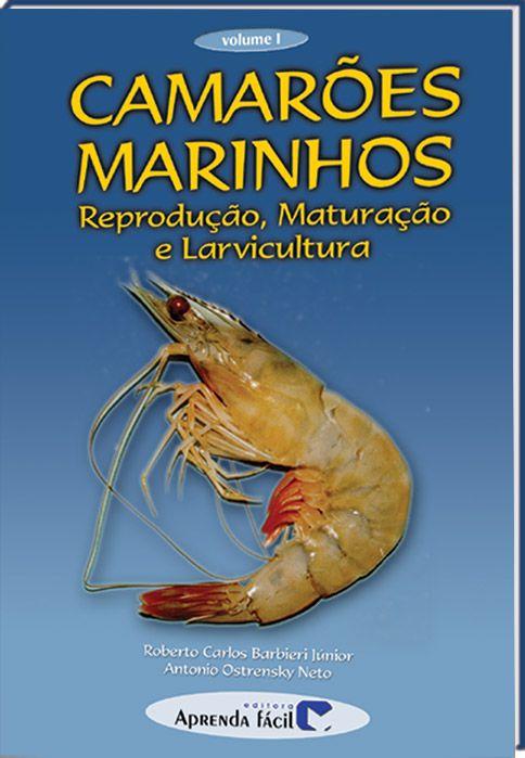 Camarões Marinhos - Reprodução, Maturação e Larvicultura