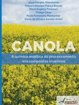 Canola - A Química Analítica do Processamento aos Compostos Bioativos