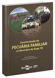 Caracterização da Pecuária Familiar no Município de Bagé, RS
