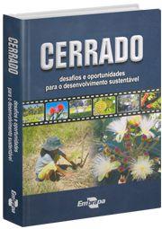 Cerrado - Desafios e Oportunidades para o Desenvolvimento Sustentável