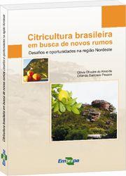 Citricultura Brasileira em Busca de Novos Rumos - Desafios e Oportunidades na Região Nordeste