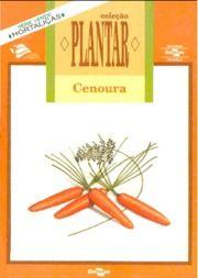 Coleção Plantar - Cultura da Cenoura, A