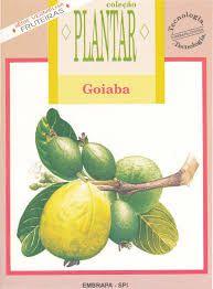 Coleção Plantar - A Cultura da Goiaba