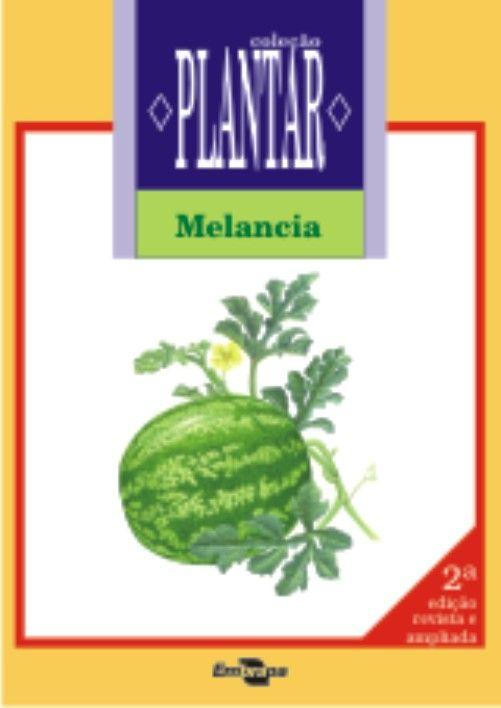 Coleção Plantar - Cultura da Melancia, A