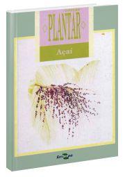 Coleção Plantar - Cultura do Açaí, A