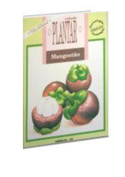 Coleção Plantar - A Cultura do Mangostão