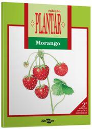 Coleção Plantar - A Cultura do Morango