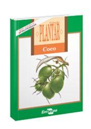 Coleção Plantar - Cultura do Coco, A