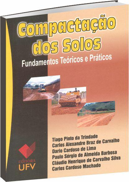 Compactação dos Solos - Fundamentos Teóricos e Práticos