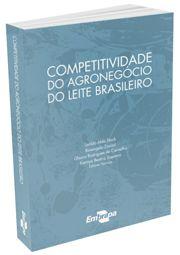 Competitividade do Agronegócio do Leite Brasileiro