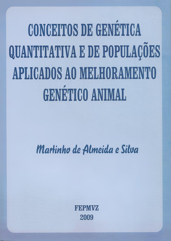 Conceitos de Genética Quantitativa e de Populações Aplicadas ao Melhoramento Genético Animal