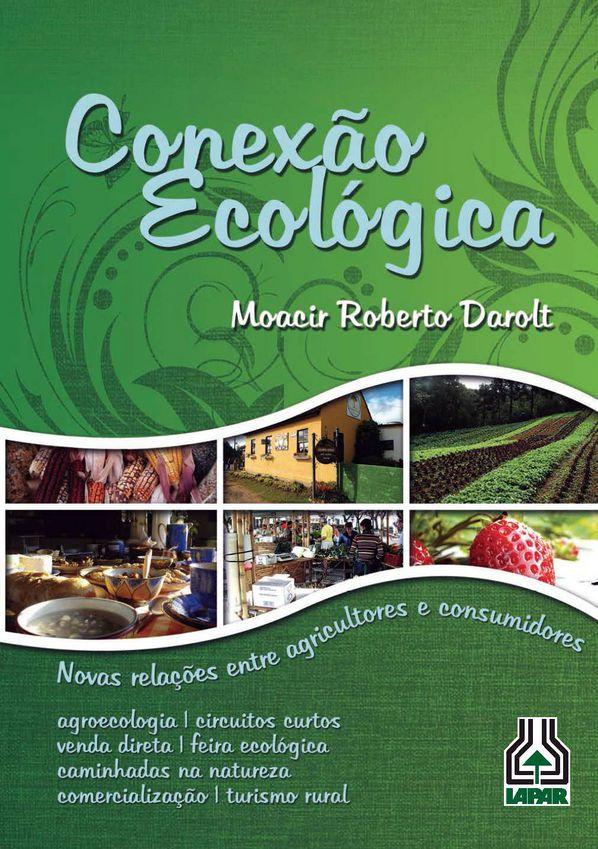 Conexão Ecológica - Novas Relações Entre Agricultores e Consumidores