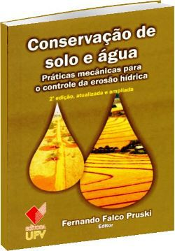 Conservação de Solo e Água  - Práticas mecânicas para o controle da erosão hídrica