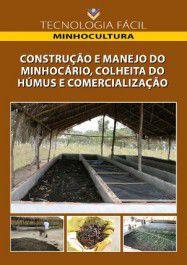 Construção e manejo do minhocario, colheita do húmus e comercialização