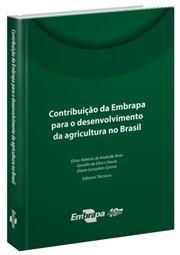 Contribuição da Embrapa para o Desenvolvimento da Agricultura no Brasil