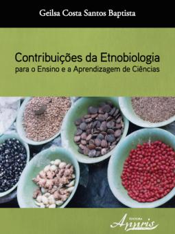 Contribuições da Etnobiologia para o Ensino e a Aprendizagem de Ciências