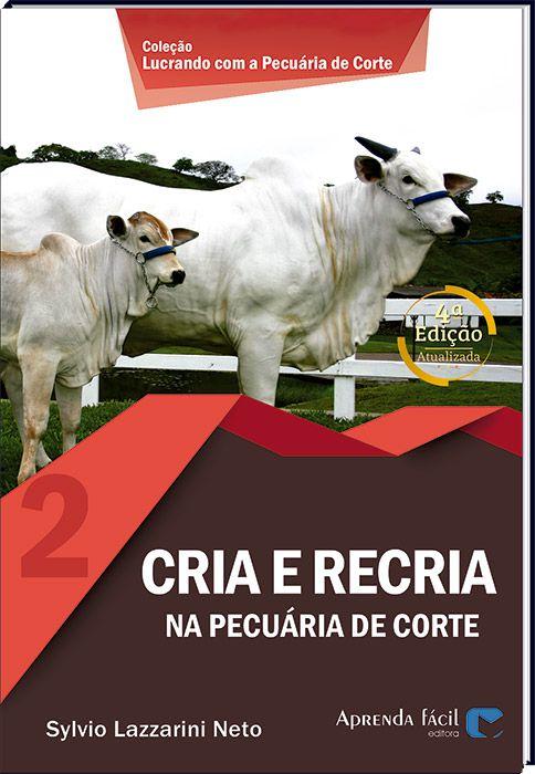 Cria e Recria - Na Pecuária de Corte