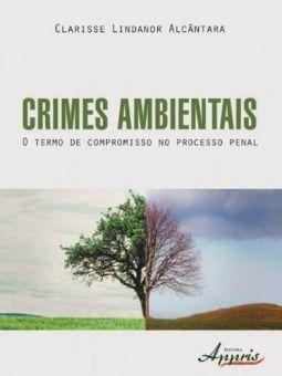 Crimes Ambientais - O Termo de Compromisso no Processo Penal