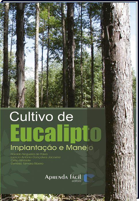 Cultivo de Eucalipto - Implantação e Manejo