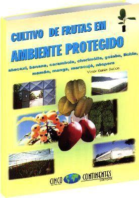 Cultivo de Frutas em Ambiente Protegido