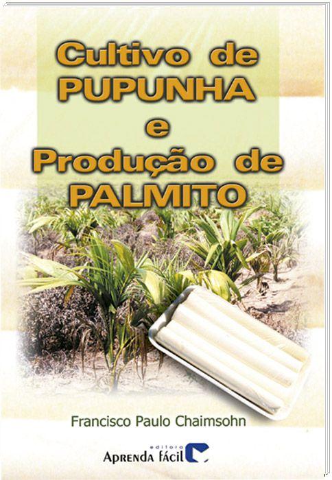 Cultivo de Pupunha e Produção de Palmito