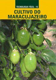 Cultivo do Maracujazeiro