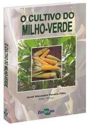 Cultivo do Milho-Verde, O