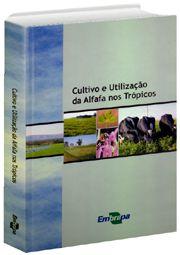 Cultivo e Utilização da Alfafa nos Trópicos