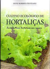 Cultivo Ecológico de Hortaliças - Como Cultivar Hortaliças sem Veneno