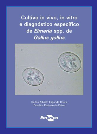 Cultivo in Vivo, in Vitro e Diagnóstico Específico de Eimeria spp. de Gallus gallus