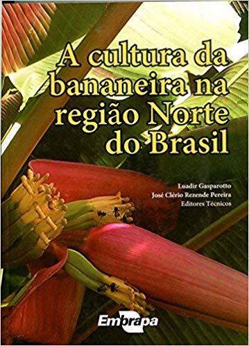 Cultura da Bananeira na Região Norte do Brasil, A