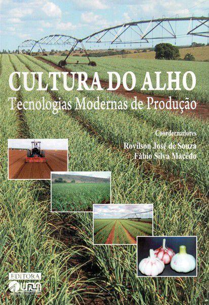 Cultura do Alho - Tecnologias Modernas de Produção