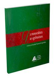 Da Monocultura ao Agribusiness - A História da Sociedade Nacional de Agricultura
