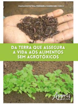 Da Terra que Assegura a Vida aos Alimentos sem Agrotóxicos
