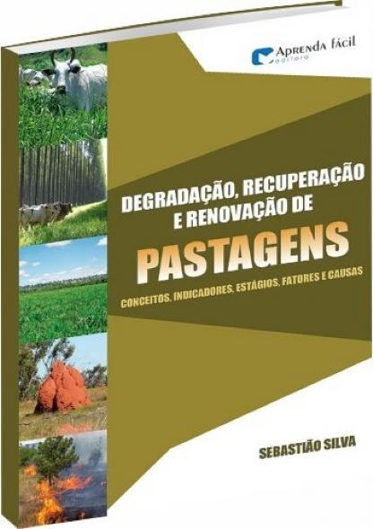 Degradação recuperação e renovação de pastagens